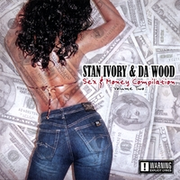 Stan Ivory & Da Wood | Sex & Money Compilation Volume Two