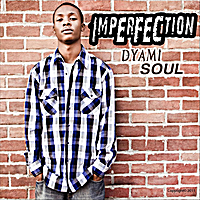 Dyami Soul | Imperfection