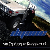 Dyane | Me Equivoque (Reggeaton) Single