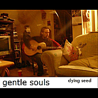 Dying Seed | Gentle Souls
