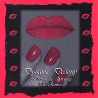 Dynamic Destony | Kisses In The Evening - The Remixes