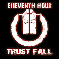 E11eventh Hour | Trust Fall