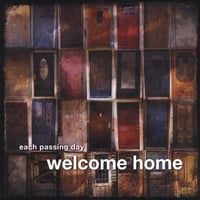 Each Passing Day | Welcome Home