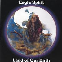 Eagle Spirit | Land of Our Birth