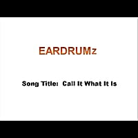 Eardrumz | Call It What It Is