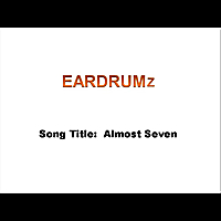 Eardrumz | Almost Seven