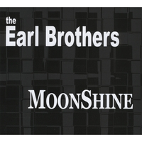 The Earl Brothers | Moonshine
