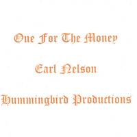 Earl Nelson | One For The Money