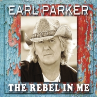 Earl Parker | The Rebel In Me