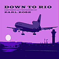 Earl Rose | Down to Rio
