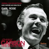 Earl Rose | Johnny Carson: King of Late Night (Original Film Soundtrack)