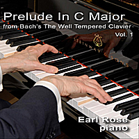 Earl Rose | J.S. Bach: The Well-Tempered Clavier, Book One Prelude in C Major, BWV 846