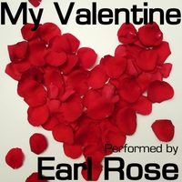 Earl Rose | My Valentine