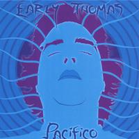 Early Thomas | Pacifico
