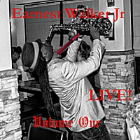 Earnest Walker Jr | Live! Volume One