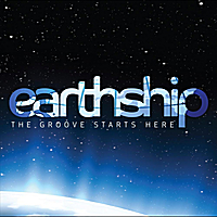 Earthship | The Groove Starts Here