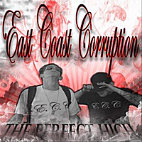 East Coast Corruption | The Perfect High