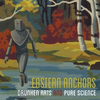 Eastern Anchors | Drunken Arts and Pure Science