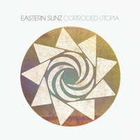 Eastern Sunz | Corroded Utopia