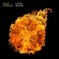 East Forest | Love Bomb