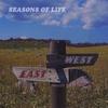 East Meets West: SEASONS  OF  LIFE