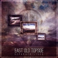 East Old Topside | Separate Lives