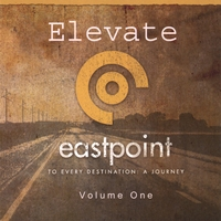 Eastpoint | Elevate: Volume One