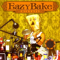 Eazy Bake | Eazy Bake Mix Tape