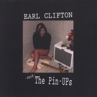 Earl Clifton And The Pin-Ups | 2005 Debut