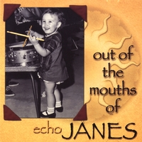 echo JANES | Out Of The Mouths Of JANES (enhanced video CD)