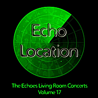 Various Artists | Echo Location: The Echoes Living Room Concerts, Vol. 17