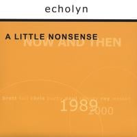 echolyn | A Little Nonsense: Now and Then