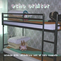 Echo Orbiter | Orphan Kids Withdrawn Out of This Comedy
