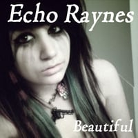 Echo Raynes | Beautiful