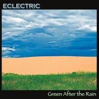 Eclectric | Green After the Rain