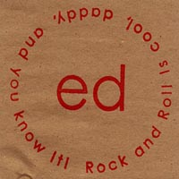 ed | Rock and Roll is cool, daddy, and you know it!