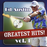 Ed Austin | Ed Austin's Greatest Hits! Vol. 1