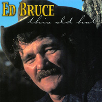 Ed Bruce | This Old Hat