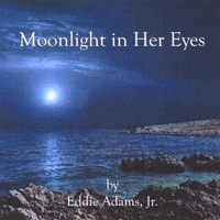Eddie Adams Jr | Moonlight in Her Eyes