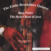 Eddie Brookshire Quintet | Bass Notes The Heartbeat of Jazz