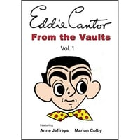 Eddie Cantor | From The Vaults Vol. 1 DVD