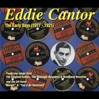 Eddie Cantor | The Early Days (1917-1921)