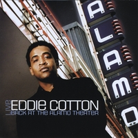 Eddie Cotton | Live Back At The Alamo Theater