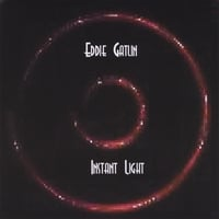 Eddie Gatlin | Instant Light