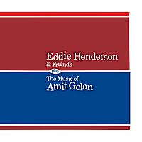 Eddie Henderson | Eddie Henderson & Friends Play the Music of Amit Golan