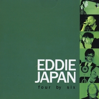 Eddie Japan | Four by Six