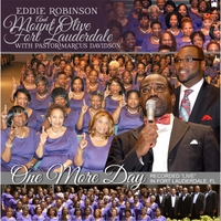 Eddie Robinson & Mount Olive Fort Lauderdale | One More Day (feat. Pastor Marcus Davidson)