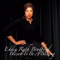 Eddie Ruth Bradford | Blessed to Be a Blessing