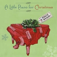 Eddie Wilson | A Little Piano for Christmas
