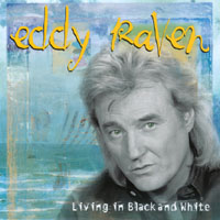 Eddy Raven | Living In Black and White